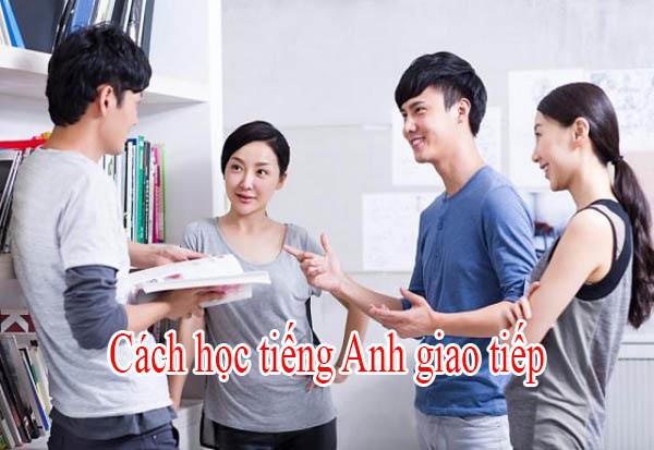 Cách học tiếng Anh giao tiếp
