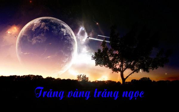 Bài thơ trăng vàng trăng ngọc