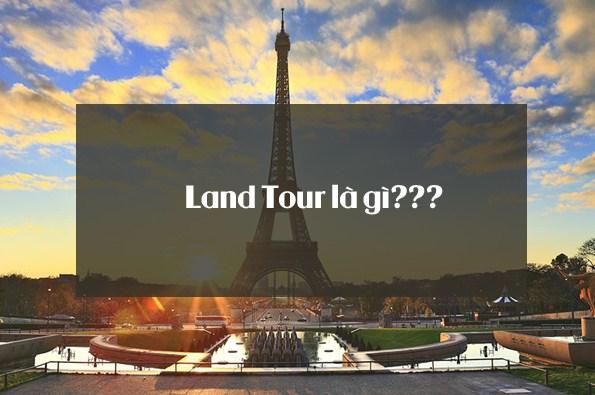 land tour là gì